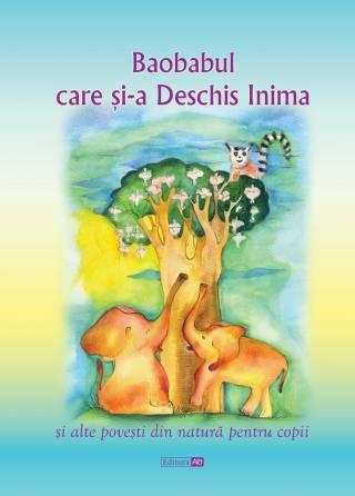 Baobabul care si-a deschis inima si alte povești din natură pentru copii