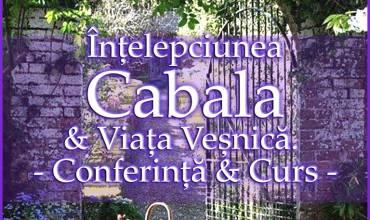 Înțelepciunea CABALA & Viața Veșnică – Conferință & Curs Online