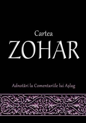 Cartea Zohar - Adnotari la Comentariul Ashlag